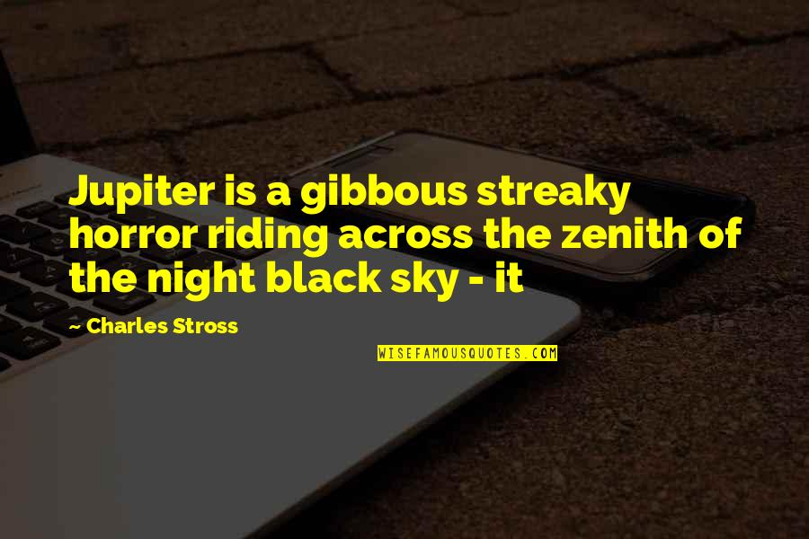 Surname Quotes By Charles Stross: Jupiter is a gibbous streaky horror riding across