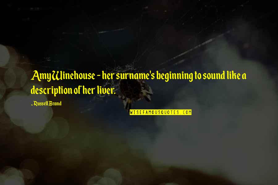 Surname Quotes By Russell Brand: Amy Winehouse - her surname's beginning to sound