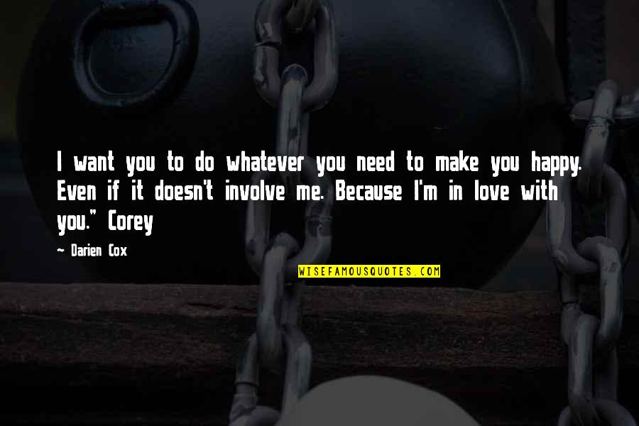 Survival Hunger Games Quotes By Darien Cox: I want you to do whatever you need