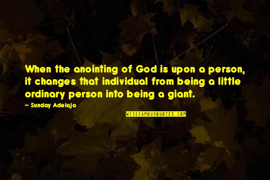 Susan Howe Quotes By Sunday Adelaja: When the anointing of God is upon a