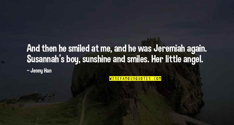 Susannah Quotes By Jenny Han: And then he smiled at me, and he