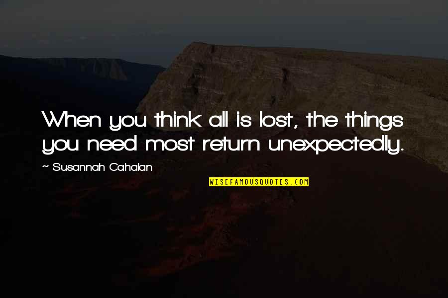 Susannah Quotes By Susannah Cahalan: When you think all is lost, the things