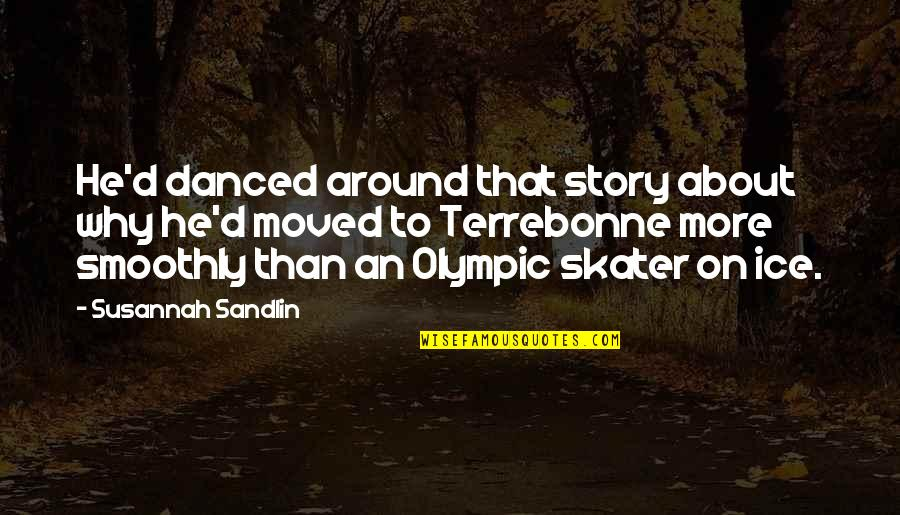 Susannah Quotes By Susannah Sandlin: He'd danced around that story about why he'd
