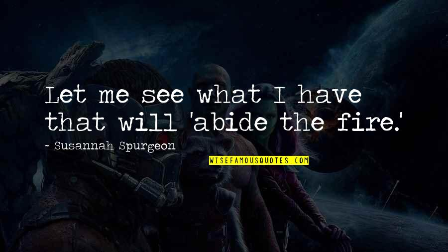 Susannah Quotes By Susannah Spurgeon: Let me see what I have that will