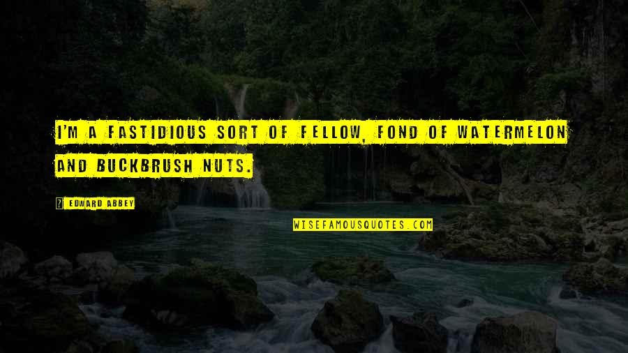 Suspicion Of Cheating Quotes By Edward Abbey: I'm a fastidious sort of fellow, fond of