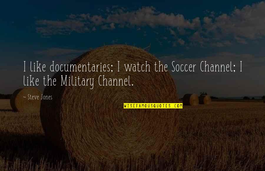Susquehanna Bank Stock Quotes By Steve Jones: I like documentaries; I watch the Soccer Channel;