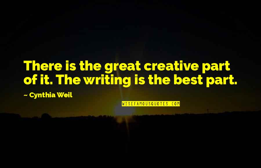 Susuko Quotes By Cynthia Weil: There is the great creative part of it.