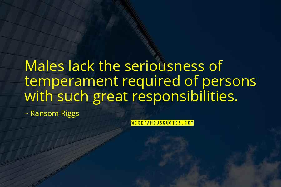 Suyin Beifong Quotes By Ransom Riggs: Males lack the seriousness of temperament required of