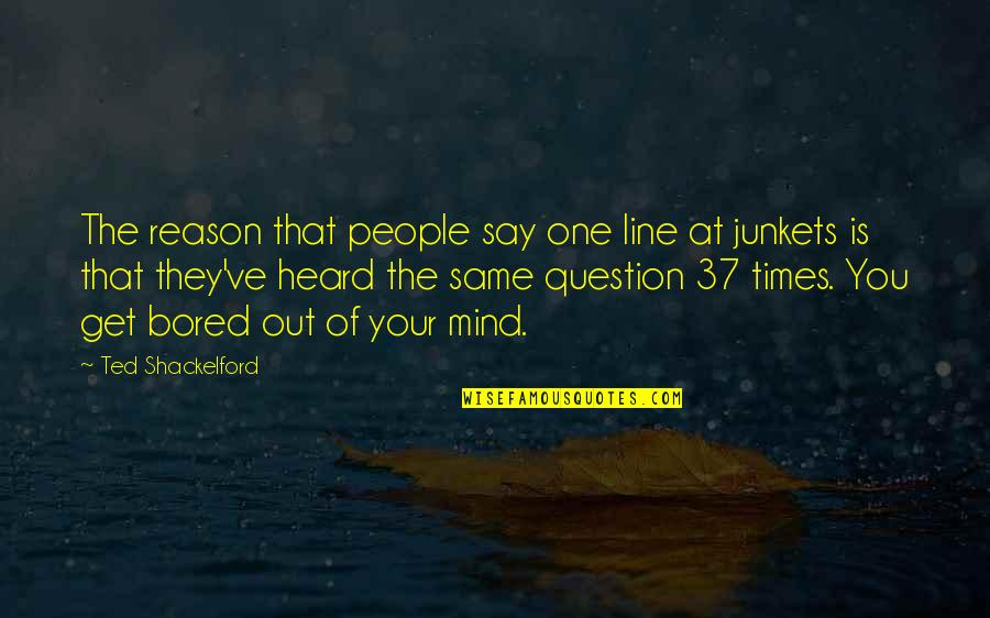 Suyin Beifong Quotes By Ted Shackelford: The reason that people say one line at