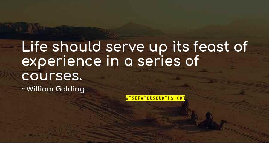 Svg File Quotes By William Golding: Life should serve up its feast of experience