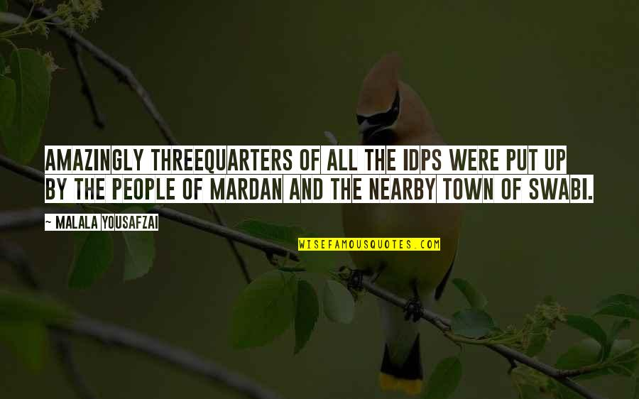 Swabi Quotes By Malala Yousafzai: Amazingly threequarters of all the IDPs were put