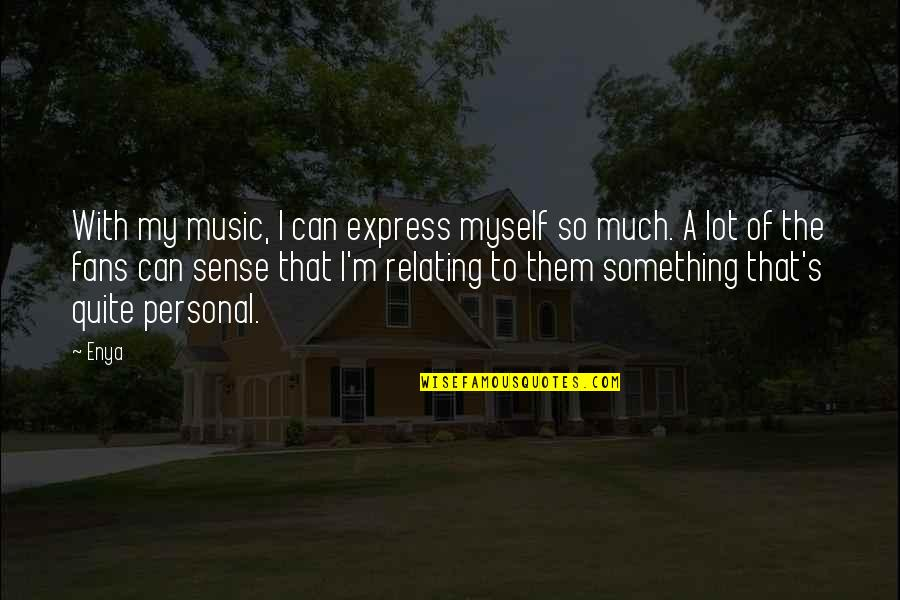 Swallowing Your Words Quotes By Enya: With my music, I can express myself so