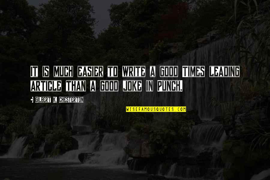 Swallowing Your Words Quotes By Gilbert K. Chesterton: It is much easier to write a good