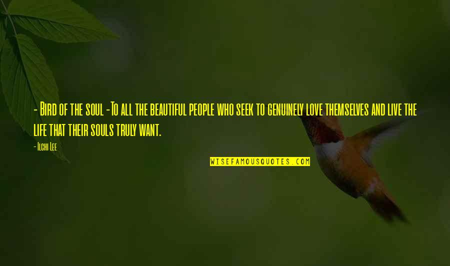 Swami Niranjan Quotes By Ilchi Lee: - Bird of the soul -To all the