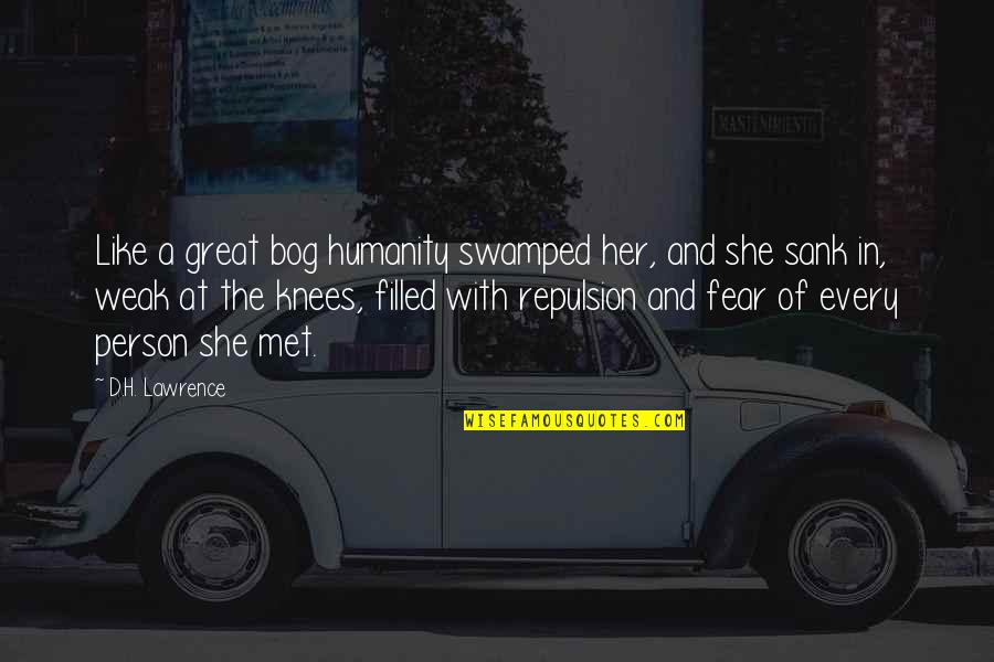Swamped Quotes By D.H. Lawrence: Like a great bog humanity swamped her, and