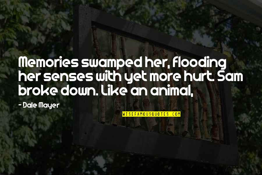 Swamped Quotes By Dale Mayer: Memories swamped her, flooding her senses with yet