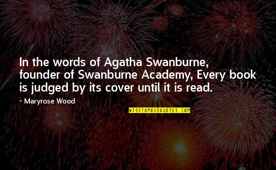 Swanburne Quotes By Maryrose Wood: In the words of Agatha Swanburne, founder of