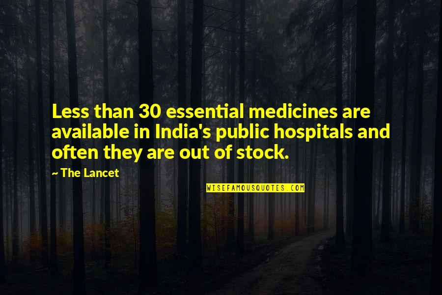 Swanburne Quotes By The Lancet: Less than 30 essential medicines are available in
