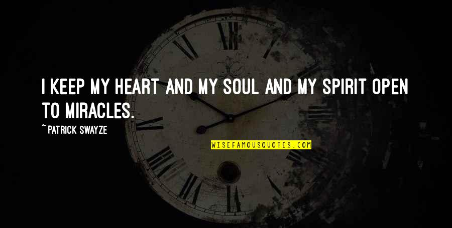 Swayze Quotes By Patrick Swayze: I keep my heart and my soul and