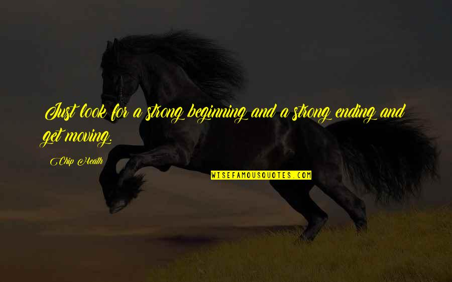 Sweat Hurston Quotes By Chip Heath: Just look for a strong beginning and a