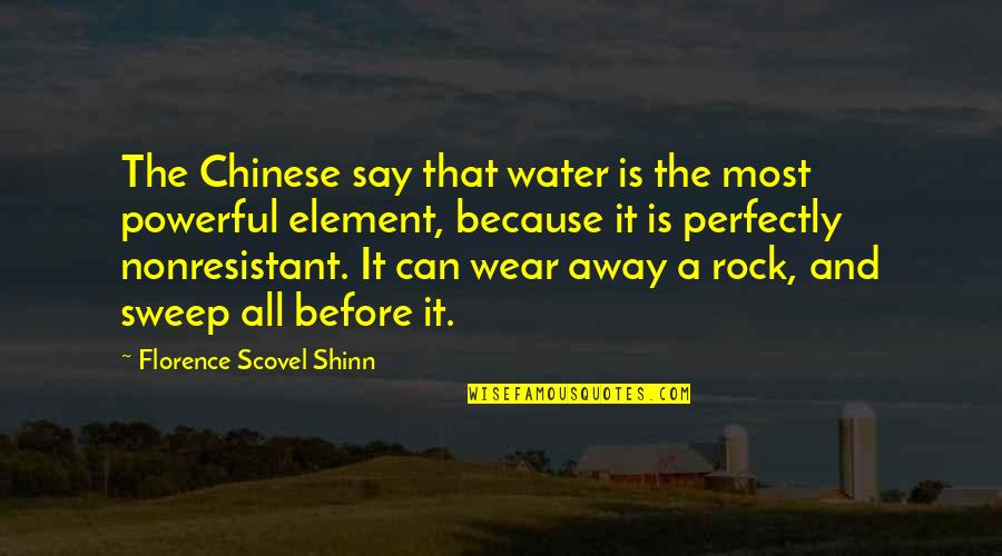 Sweep Quotes By Florence Scovel Shinn: The Chinese say that water is the most