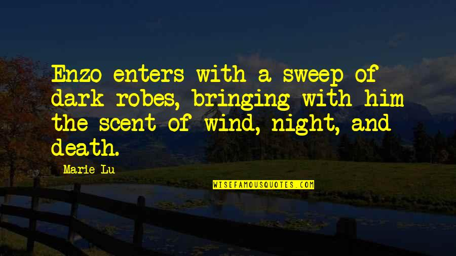Sweep Quotes By Marie Lu: Enzo enters with a sweep of dark robes,
