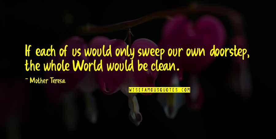 Sweep Quotes By Mother Teresa: If each of us would only sweep our