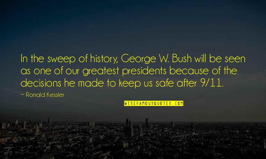 Sweep Quotes By Ronald Kessler: In the sweep of history, George W. Bush