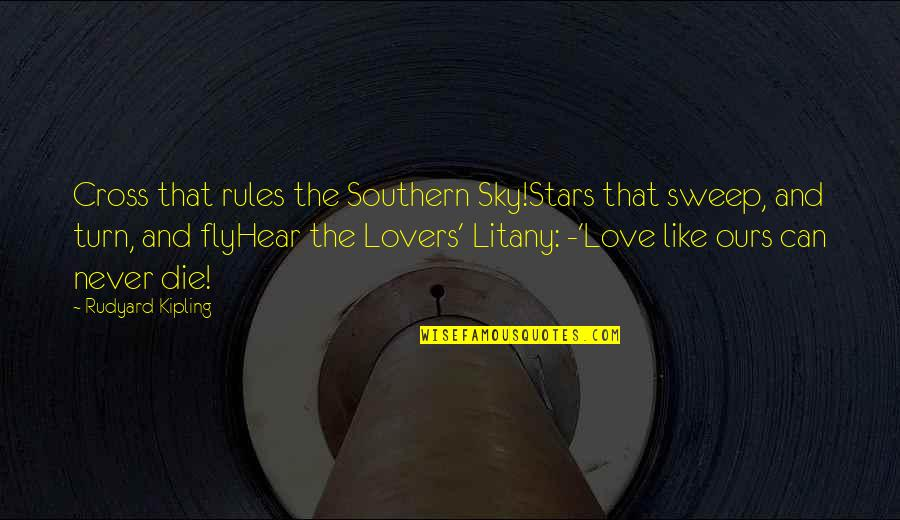 Sweep Quotes By Rudyard Kipling: Cross that rules the Southern Sky!Stars that sweep,