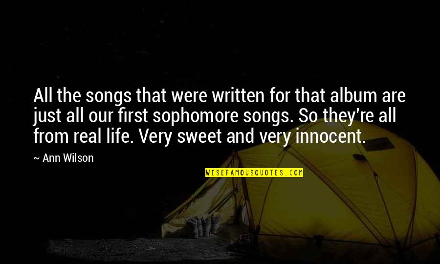 Sweet And Life Quotes By Ann Wilson: All the songs that were written for that