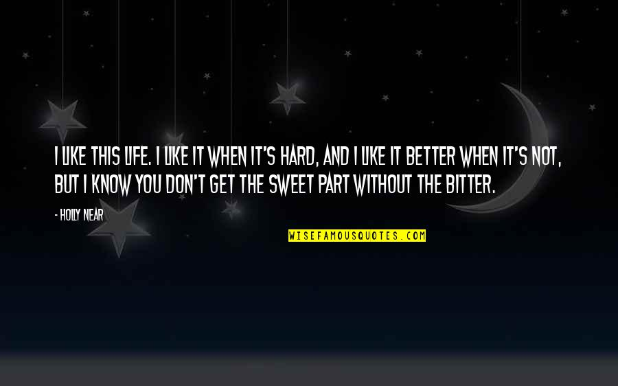 Sweet And Life Quotes By Holly Near: I like this life. I like it when