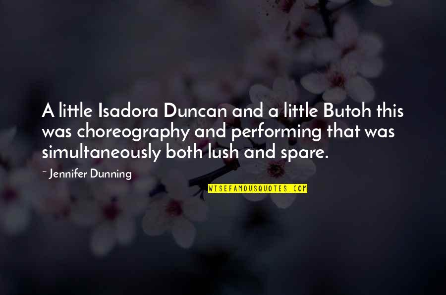 Sweet Bubbly Quotes By Jennifer Dunning: A little Isadora Duncan and a little Butoh