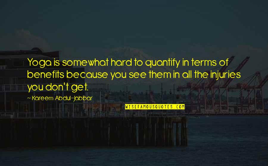 Sweet Bubbly Quotes By Kareem Abdul-Jabbar: Yoga is somewhat hard to quantify in terms
