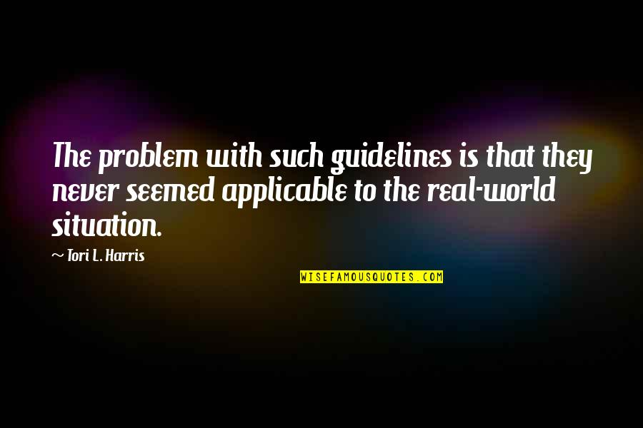 Sweet Love Good Morning Quotes By Tori L. Harris: The problem with such guidelines is that they