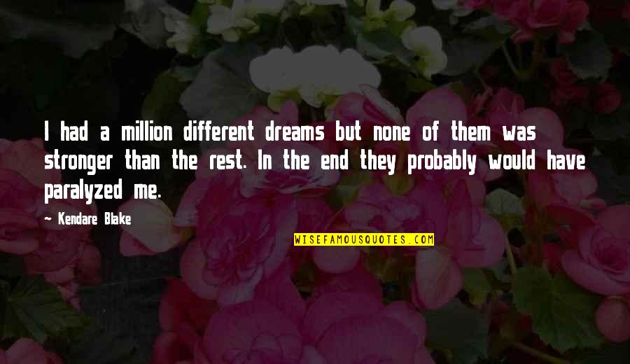 Sweet Love Memories Quotes By Kendare Blake: I had a million different dreams but none