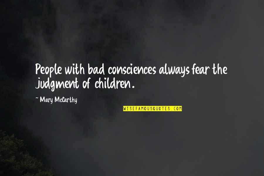 Sweet Mommy And Baby Quotes By Mary McCarthy: People with bad consciences always fear the judgment