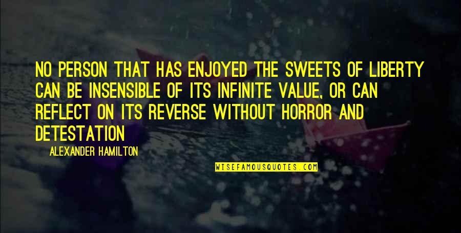 Sweet Person Quotes By Alexander Hamilton: No person that has enjoyed the sweets of