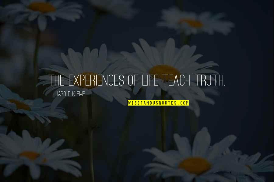 Sweet Tongue Quotes By Harold Klemp: The experiences of life teach truth.