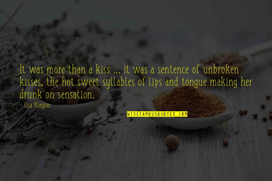 Sweet Tongue Quotes By Lisa Kleypas: It was more than a kiss ... it