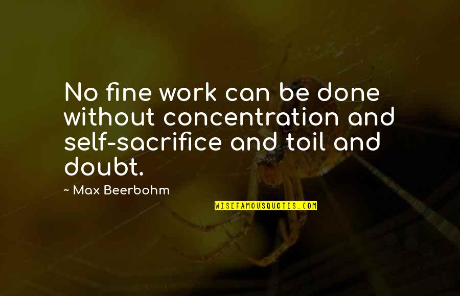 Sweetest Day Card Quotes By Max Beerbohm: No fine work can be done without concentration