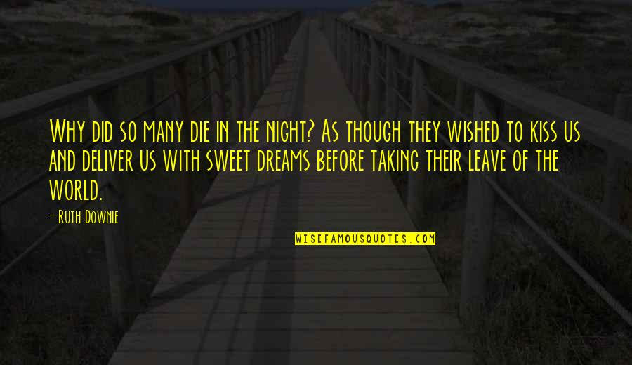 Sweet'st Quotes By Ruth Downie: Why did so many die in the night?