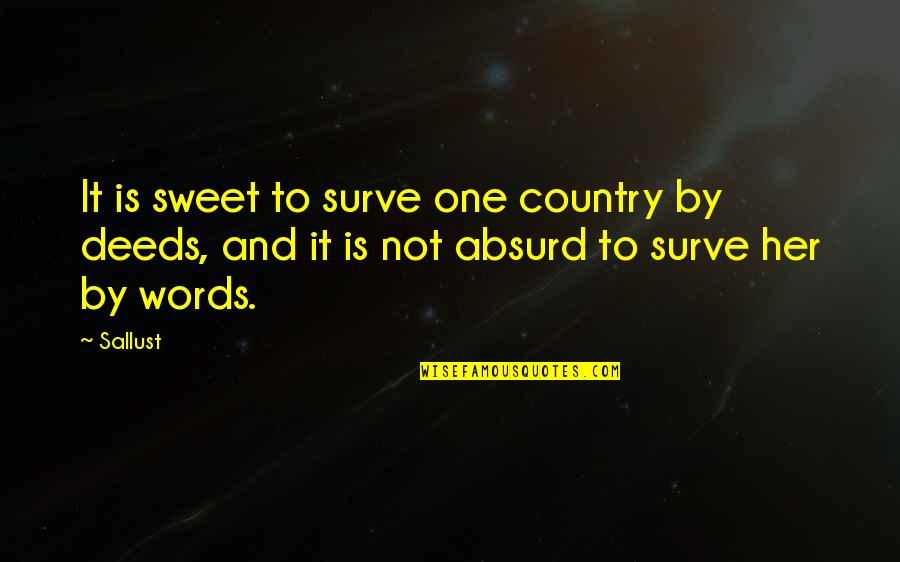 Sweet'st Quotes By Sallust: It is sweet to surve one country by