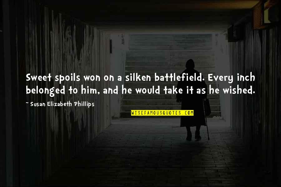 Sweet'st Quotes By Susan Elizabeth Phillips: Sweet spoils won on a silken battlefield. Every