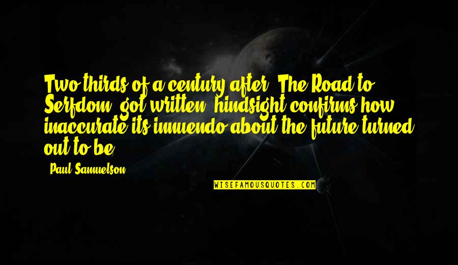 Sweety Quotes By Paul Samuelson: Two-thirds of a century after [The Road to