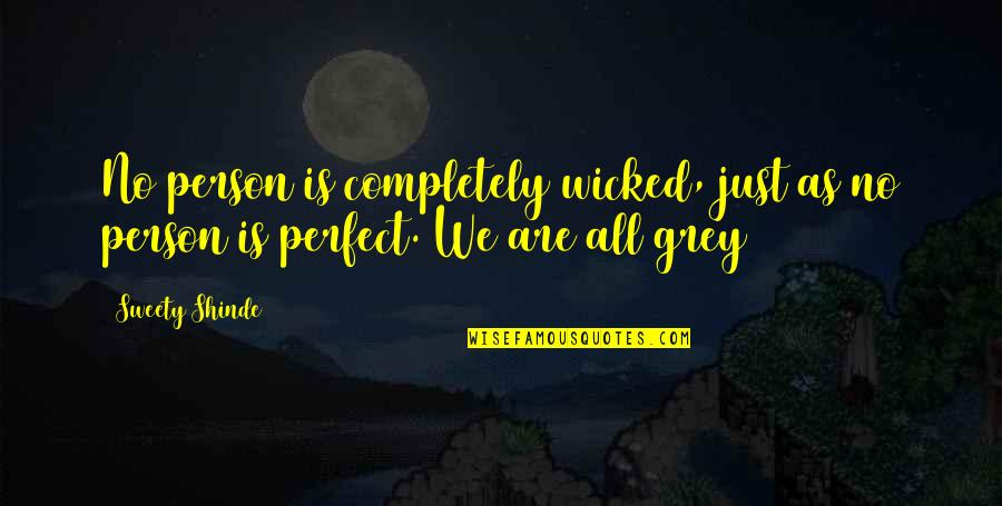 Sweety Quotes By Sweety Shinde: No person is completely wicked, just as no