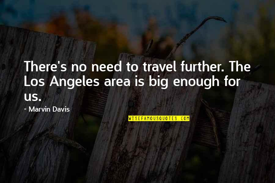 Swimsuit Shopping Quotes By Marvin Davis: There's no need to travel further. The Los