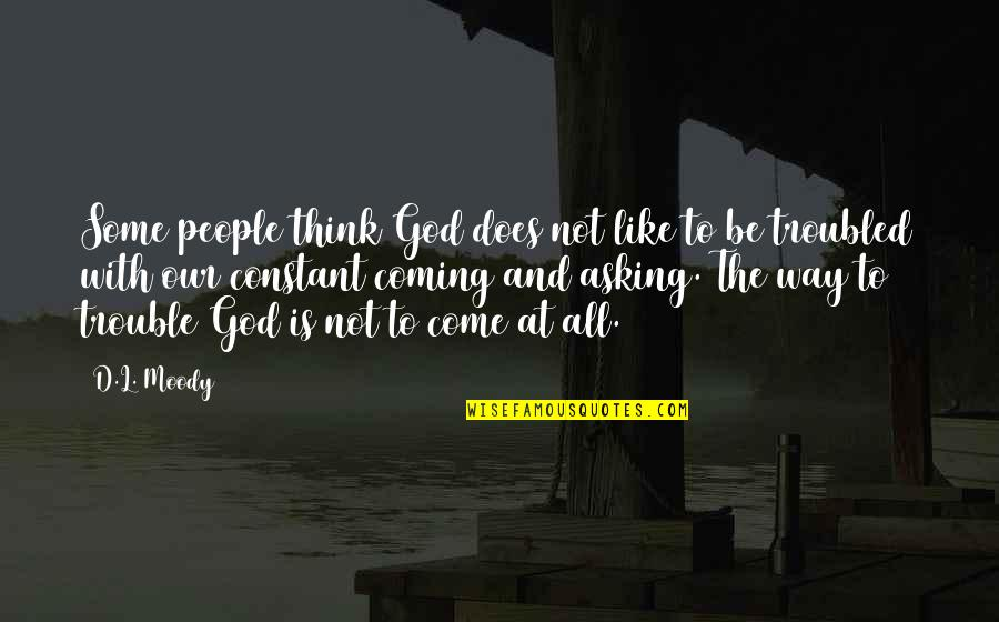 Swing Lifestyle Quotes By D.L. Moody: Some people think God does not like to