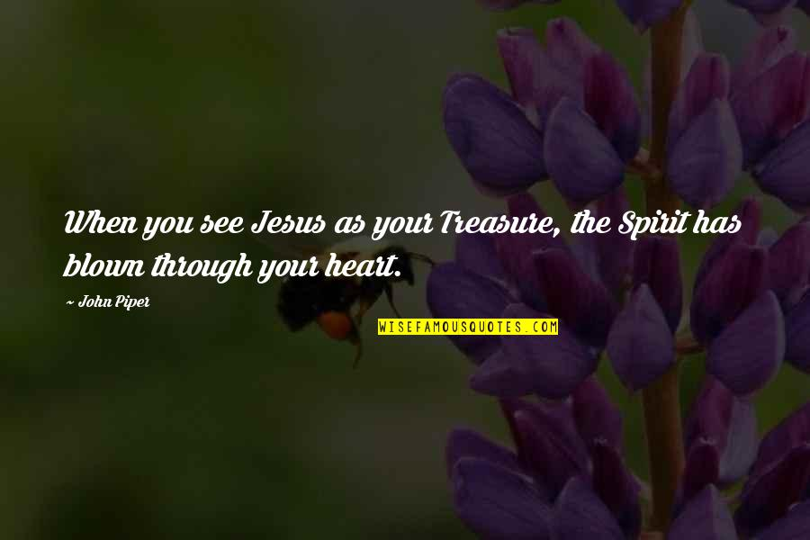 Swing Lifestyle Quotes By John Piper: When you see Jesus as your Treasure, the