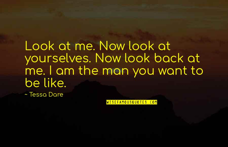 Swing Lifestyle Quotes By Tessa Dare: Look at me. Now look at yourselves. Now