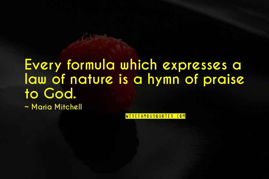 Swing Quotes Quotes By Maria Mitchell: Every formula which expresses a law of nature